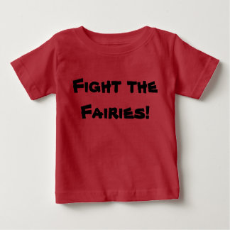 fight the fairies baby T-Shirt