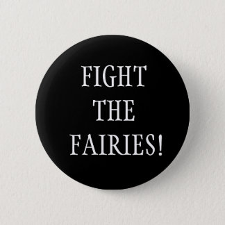 Fight the fairies! pin