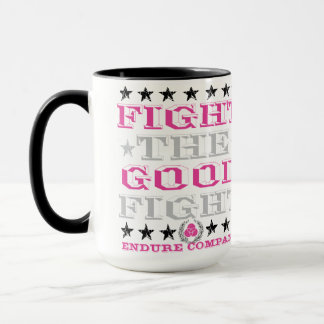 FIGHT THE GOOD FIGHT MUG