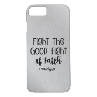 Fight the Good fight of Faith Bible Verse iPhone 8/7 Case