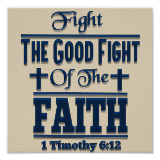 Fight The Good Fight Of The Faith Budget Poster