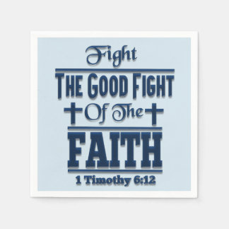 Fight The Good Fight Of The Faith Cocktail Napkins