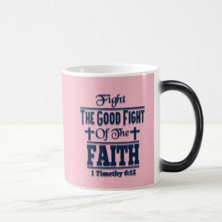 Fight The Good Fight Of The Faith Mug