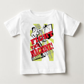 Fight the machine baby T-Shirt