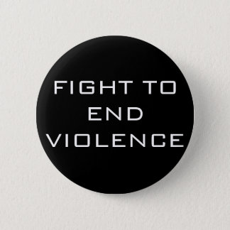 FIGHT TO END VIOLENCE 2 INCH ROUND BUTTON
