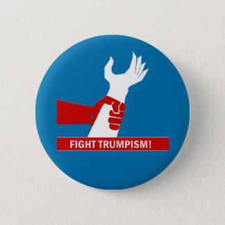 Fight Trumpism! 2 Inch Round Button