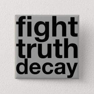 Fight Truth Decay 2 Inch Square Button