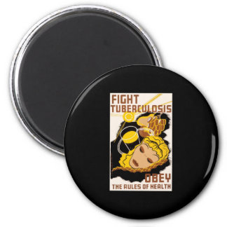 Fight Tuberculosis Obey The Rules Of Health 2 Inch Round Magnet