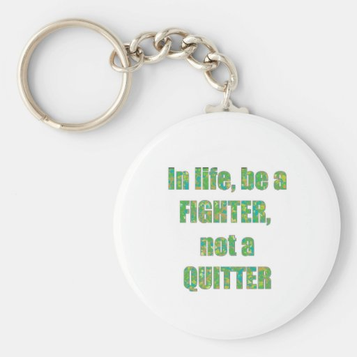 FIGHTER  Quitter Quote Wisdom TEMPLATE  holidays Keychains