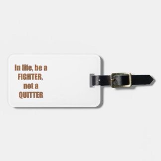 FIGHTER  Quitter Quote Wisdom TEMPLATE  holidays Travel Bag Tag