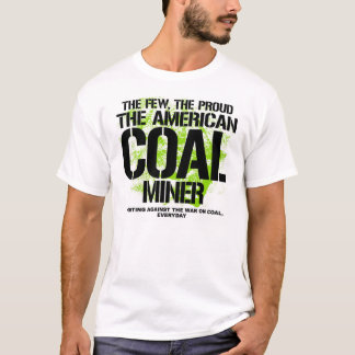 FIGHTING AGAINST THE WAR ON COAL T-Shirt