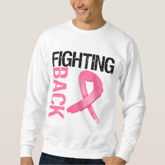 Fighting Back Breast Cancer Pull Over Sweatshirts