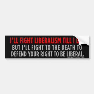 Fighting Liberalism Bumper Sticker