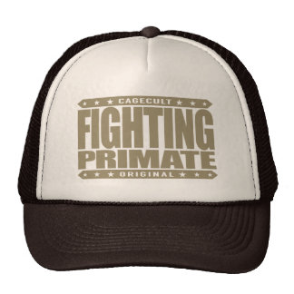 FIGHTING PRIMATE - I'm Highly Evolved Savage Chimp Trucker Hat