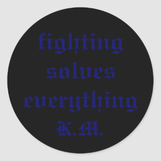 fighting solves everything, K.M. Round Sticker