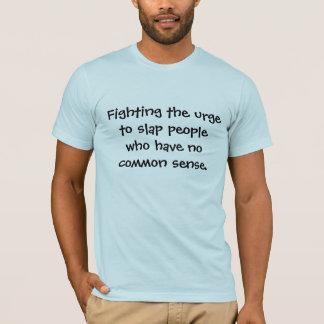 Fighting the Urge T-Shirt