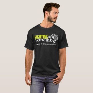 Fighting To Remember Fighting  Wipe Out Alzheimer T-Shirt