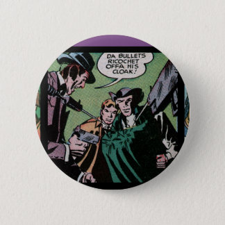 Fighting Yank: Da Bullets Ricochet Offa His Cloak! 2 Inch Round Button