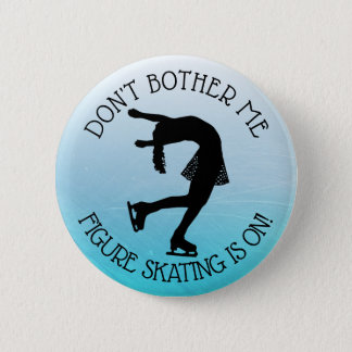 Figure Ice Skating Dpnt Bother Me Humor Button