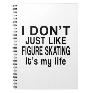 FIGURE SKATING IS MY LIFE SPIRAL NOTEBOOK