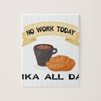 fika all day, no work today jigsaw puzzle