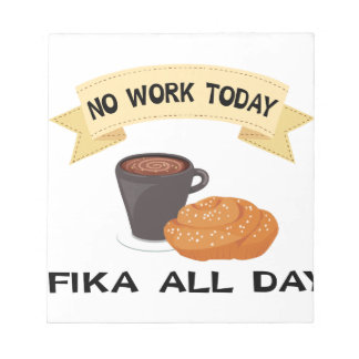fika all day, no work today notepad