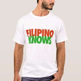 Filipino Knows! T-Shirt