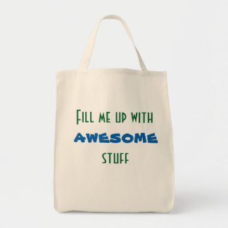 Fill me up with awesome stuff bag