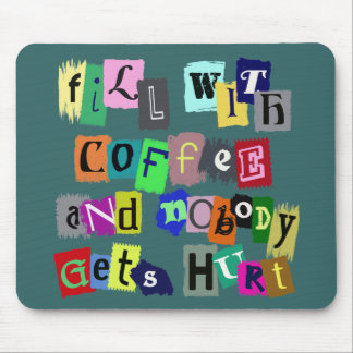 FILL WITH COFFEE ... MOUSEPADS