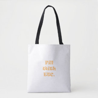 Fill with ETC. tote bag