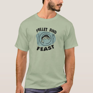 Fillet and Feast - Fishing Humor T-Shirt