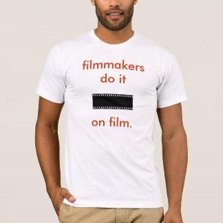 filmmakersdo it on film. T-Shirt