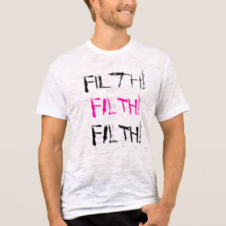 Filth!, FILTH!, FILTH! T-Shirt