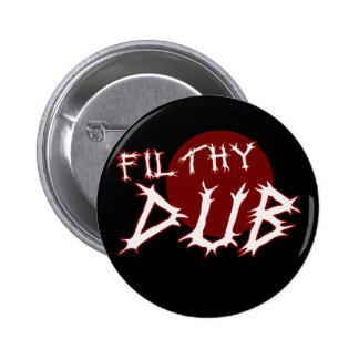 Filthy Dub Dubstep shirt 2 Inch Round Button