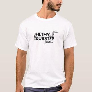 filthy dubstep T-Shirt
