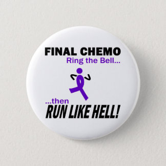 Final Chemo Run Like Hell - Violet Ribbon 2 Inch Round Button