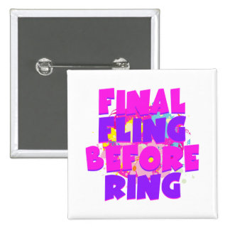 Final Fling Before Ring Buttons