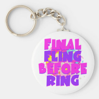 Final Fling Before Ring Key Chain