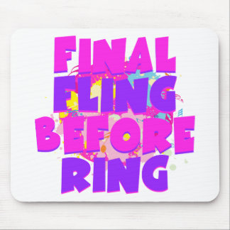 Final Fling Before Ring Mouse Pad