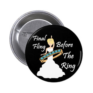 Final Fling Before The Ring Black Background 2 Inch Round Button