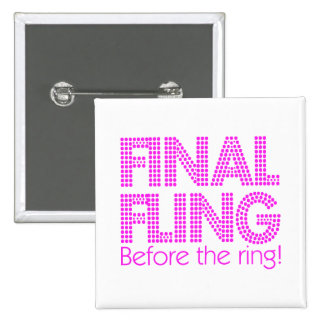 Final Fling Before The Ring! Pin