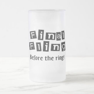 Final Fling Before The Ring Frosted Glass Beer Mug