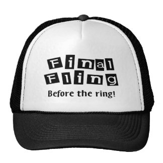 Final Fling Before The Ring Trucker Hats