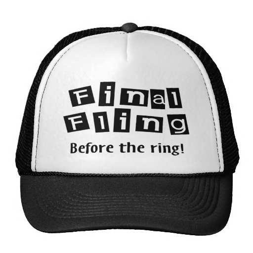 Final Fling Before The Ring Hat