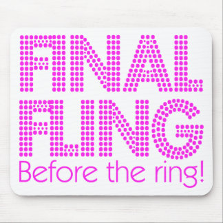 Final Fling Before The Ring! Mouse Pad
