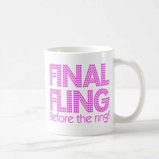 Final Fling Before The Ring! Mug