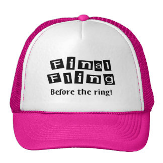 Final Fling Before The Ring! Trucker Hat