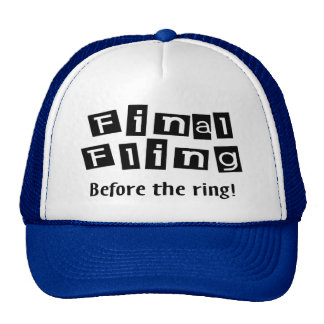 Final Fling Before The Ring Trucker Hat