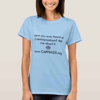 FinalLogo2, Have you ever heard of Craniosynost... T-Shirt