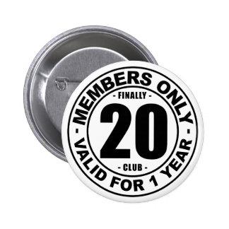Finally 20 club 2 inch round button
